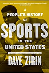 People's History of Sports in the United States: 250 Years of Politics, Protest, People, and Play (New Press People's History) Paperback