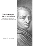 The Birth of American Law: An Italian Philosopher and the American Revolution (Legal History)