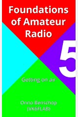 Foundations of Amateur Radio: Volume 5: Getting on air Kindle Edition