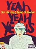 Yeah Yeah Yeahs : Tell Me What Rockers To Swallow