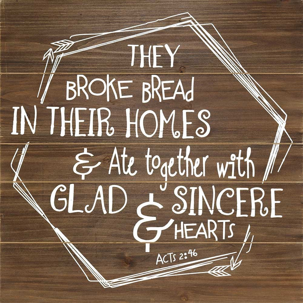 They Broke Bread In Their Homes Dark Satin 20 x 20 Wood Wall Sign Plaque Dicksons