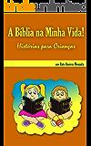A Bíblia na Minha Vida - Histórias para Crianças