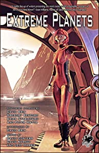 Extreme Planets: A Science Fiction Anthology of Alien Worlds (Chaosium fiction)