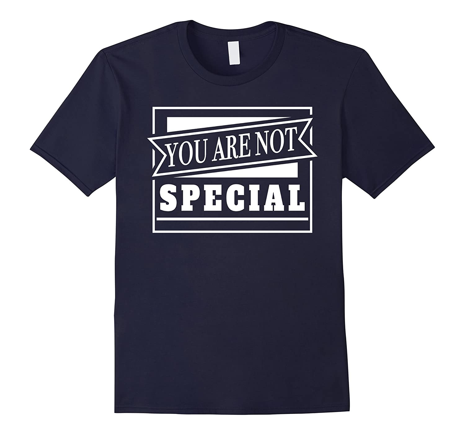 You are Not Special T-Shirt-FL