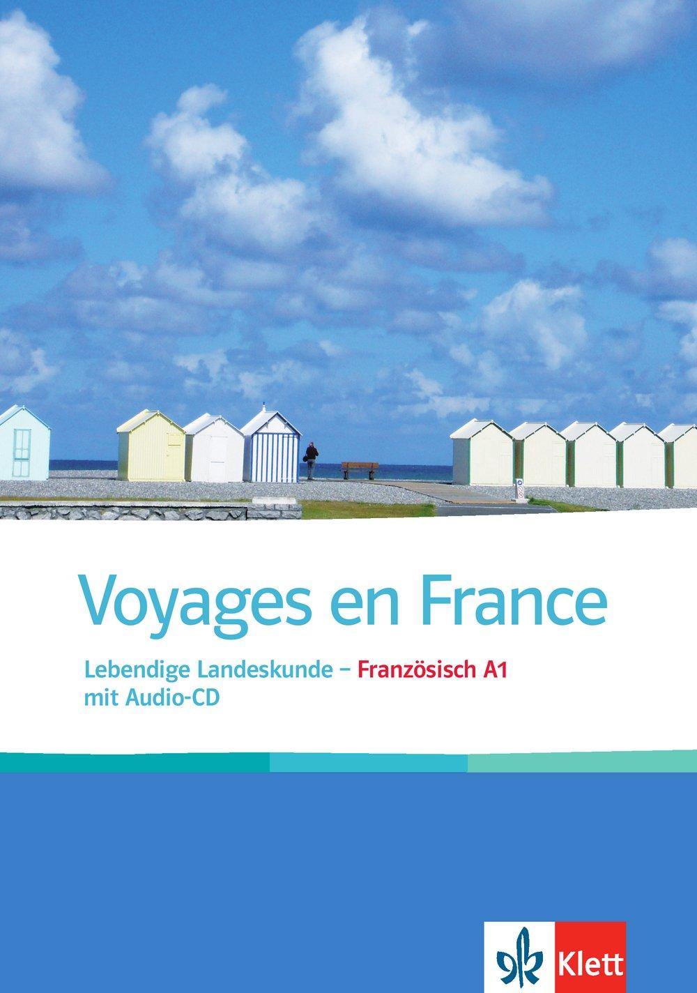 Voyages en France: Lebendige Landeskunde - Französisch A1. Buch + Audio-CD (Voyages neu)
