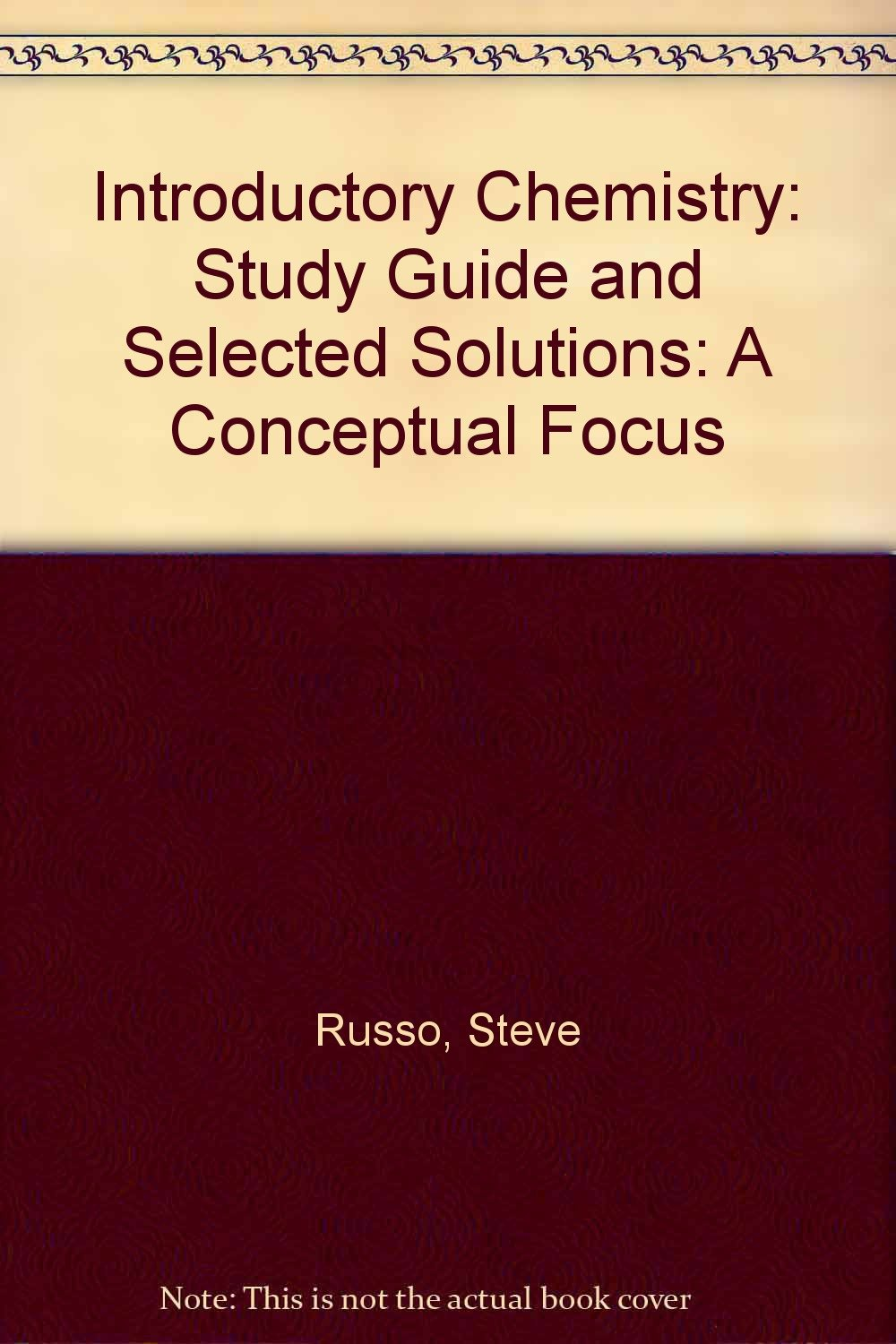 Study Guide and Selected Solutions for Introductory Chemistry: A Conceptual  Focus: Steve Russo, Mike Silver, Saundra Yancy McGuire: 9780321037633: ...