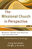 The Missional Church in Perspective: Mapping Trends and Shaping the Conversation (The Missional Network)