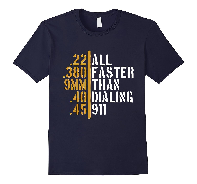 All Faster Than Dialing 911 Shirt Gun Lover Cop Gift 2nd-BN