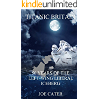 Titanic Britain: 50 Years of the Left-Wing Liberal Iceberg