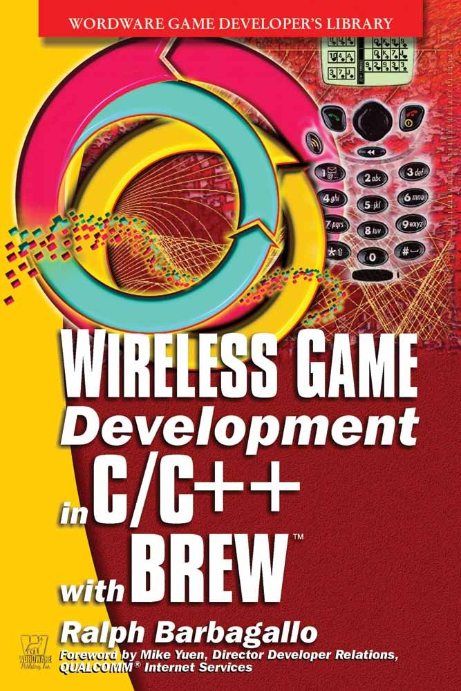 Wireless Game Development in C/C++ with BREW (Wordware Game Developer's Library)