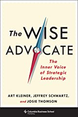 The Wise Advocate: The Inner Voice of Strategic Leadership Kindle Edition
