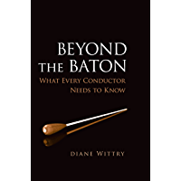 Beyond the Baton: What Every Conductor Needs to Know book cover