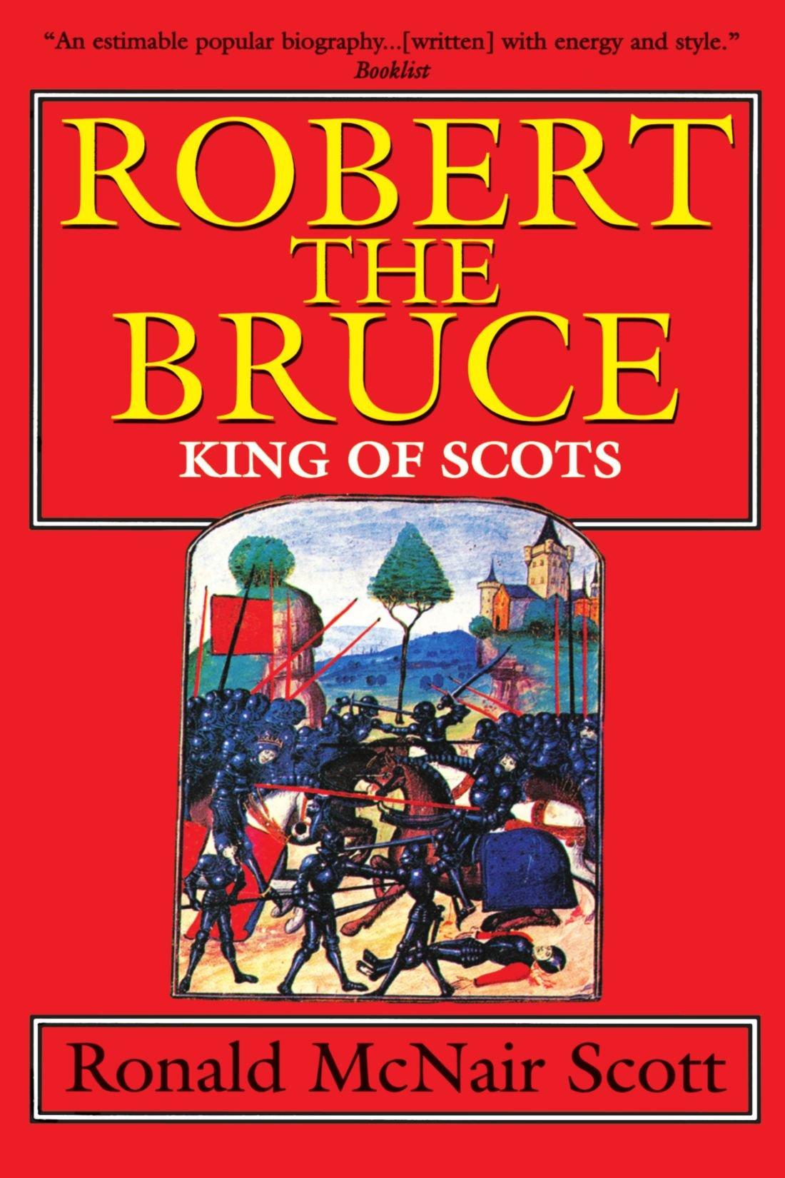 Robert The Bruce: King Of Scots: Ronald Mcnair Scott: 9780786703296:  Amazon: Books