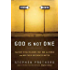 God Is Not One: The Eight Rival Religions That Run the World-and Why Their Differences Matter