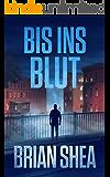 Bis Ins Blut (Die Bostoner Krimi Reihe 2) (German Edition)