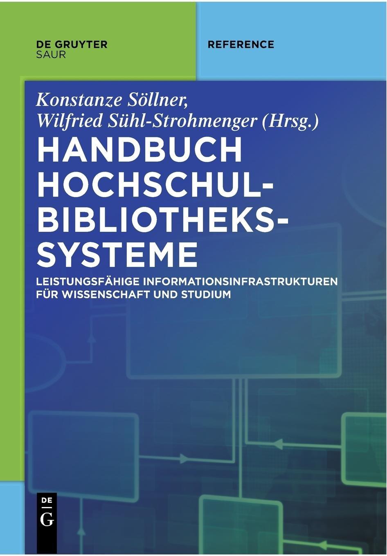 Handbuch Hochschulbibliothekssysteme (De Gruyter Reference) Taschenbuch – 26. Juni 2017 Konstanze Söllner Wilfried Sühl-Strohmenger 3110559323 Verlagswesen