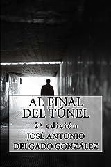 AL FINAL DEL TÚNEL: Una historia sobre el despertar del Alma (Spanish Edition) Kindle Edition