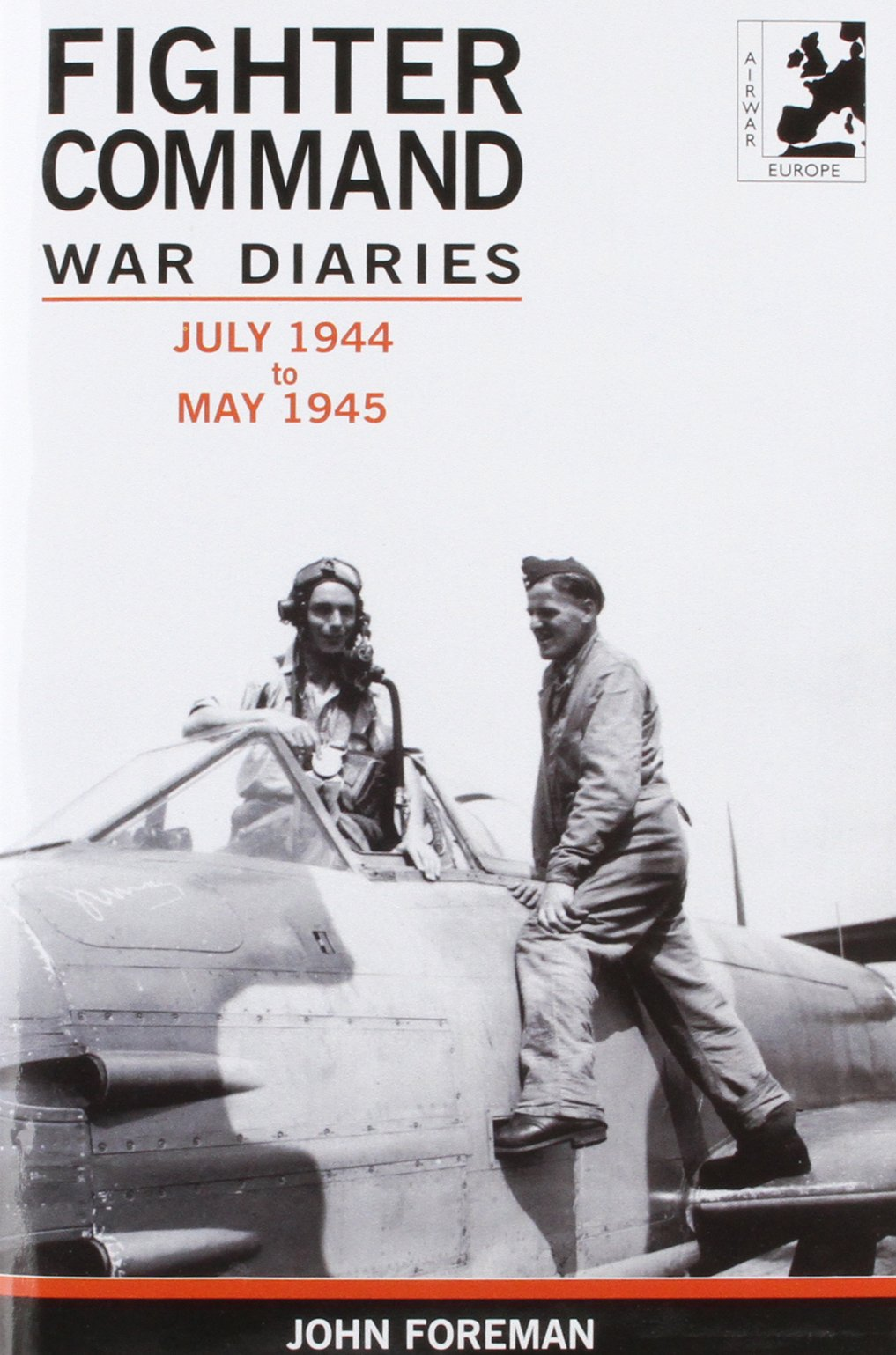 Read Online The Fighter Command War Diaries: July 1944 to May 1945 v. 5 (Air Research) pdf