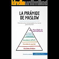 La pirámide de Maslow: Conozca las necesidades humanas para triunfar (Gestion & Marketing)