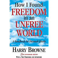 How I Found Freedom in an Unfree World (English Edition)