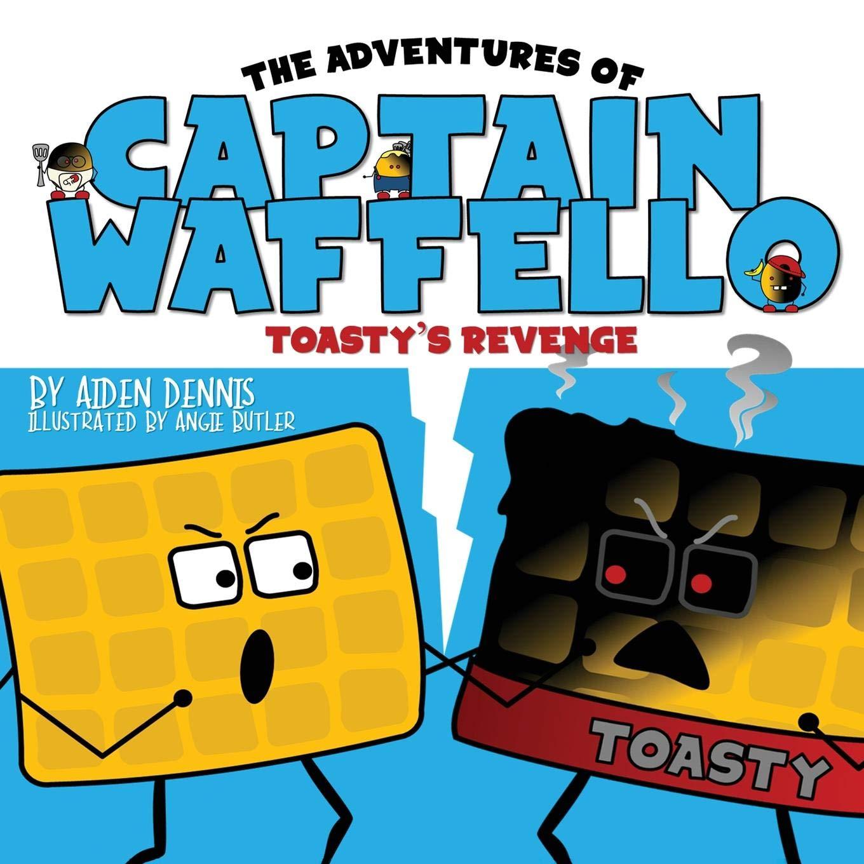 Download The Adventures of Captain Waffello: Toasty's Revenge (Volume 1) ebook