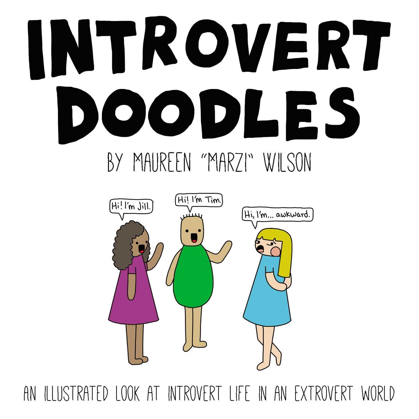 com introvert doodles an illustrated look at introvert com introvert doodles an illustrated look at introvert life in an extrovert world 9781507200018 maureen marzi wilson books
