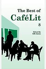 The Best of CaféLit 8 Kindle Edition