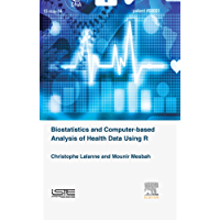 Biostatistics and Computer-based Analysis of Health Data using R
