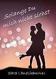 Solange Du mich nicht siehst (Munich Love)