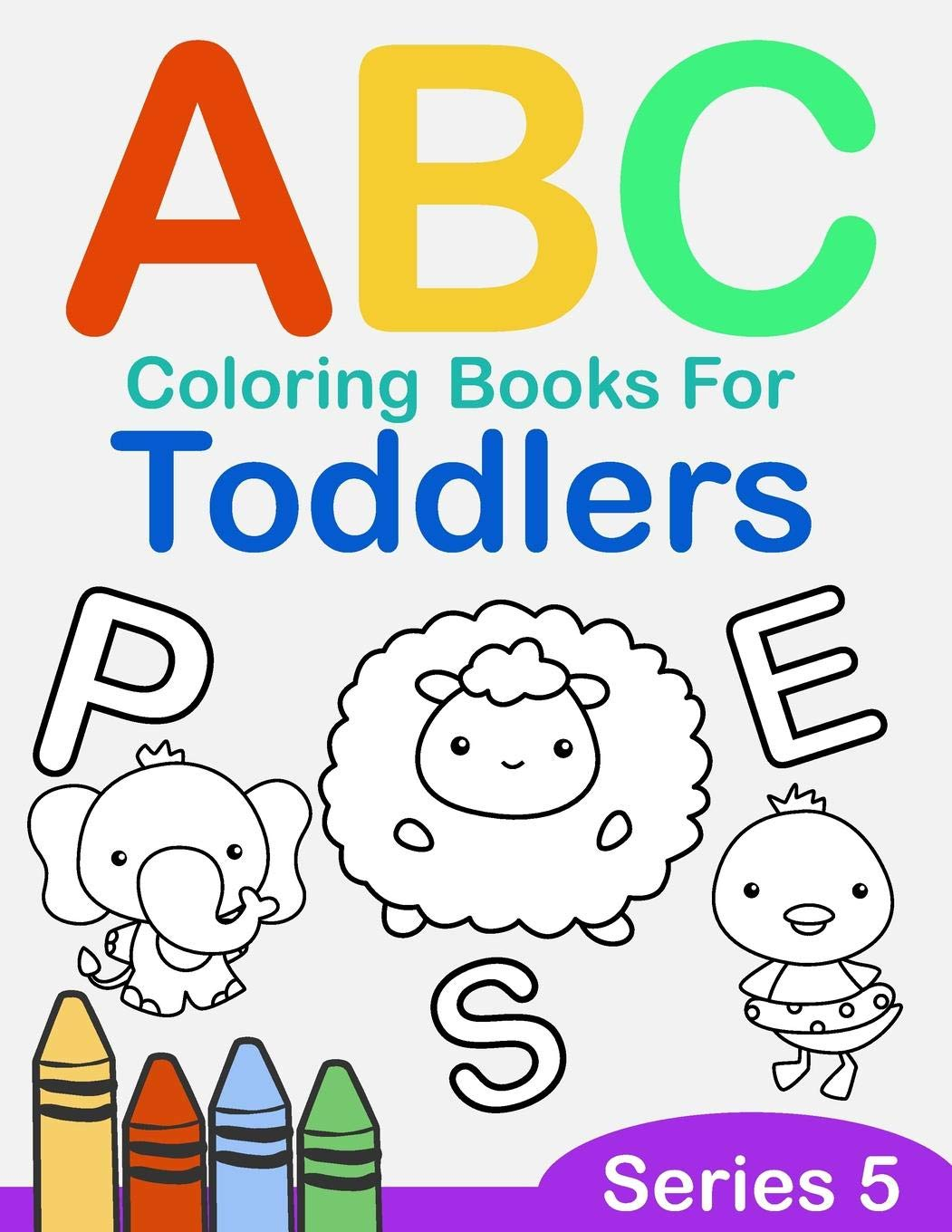 ABC Coloring Books for Toddlers Series 5: A to Z coloring ...