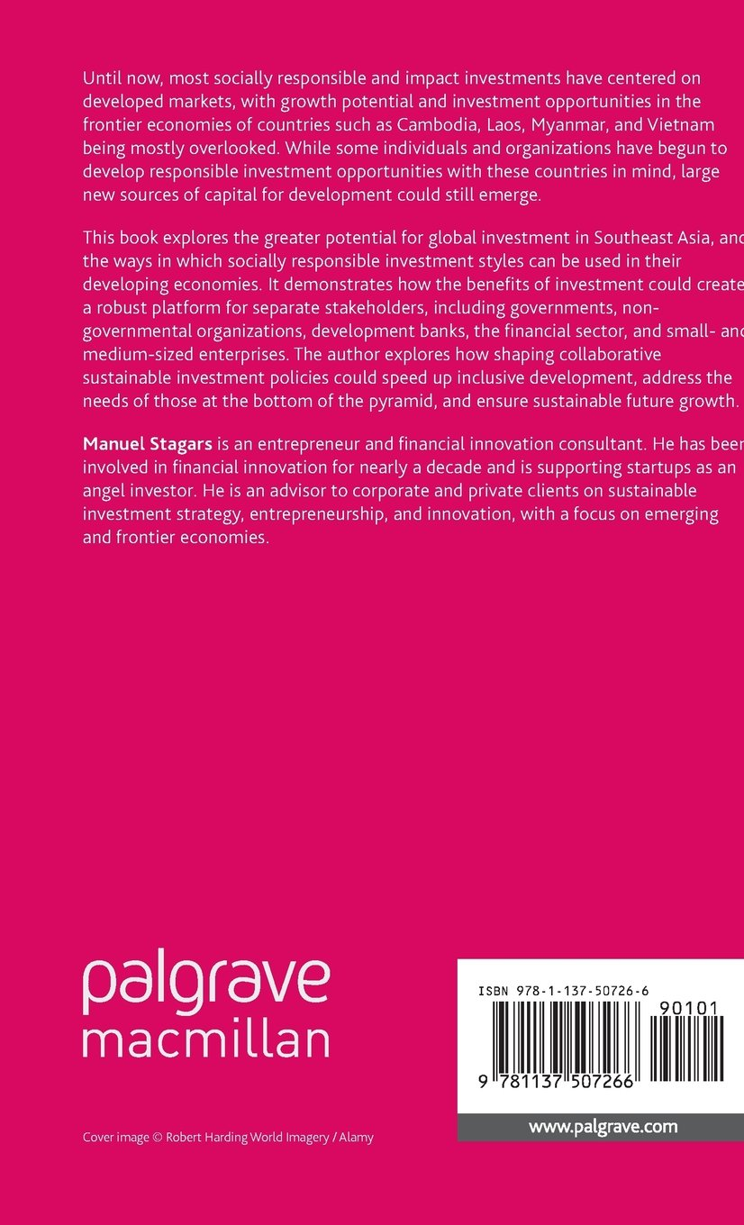 Impact Investment Funds for Frontier Markets in Southeast Asia: Creating a Platform for Institutional Capital, High-Quality Foreign Direct Investment, ... Making (Palgrave Studies in Impact Finance)