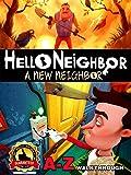 HELLO NEIGHBOR A-Z WALKTHROUGH, STRATEGIES, GAME