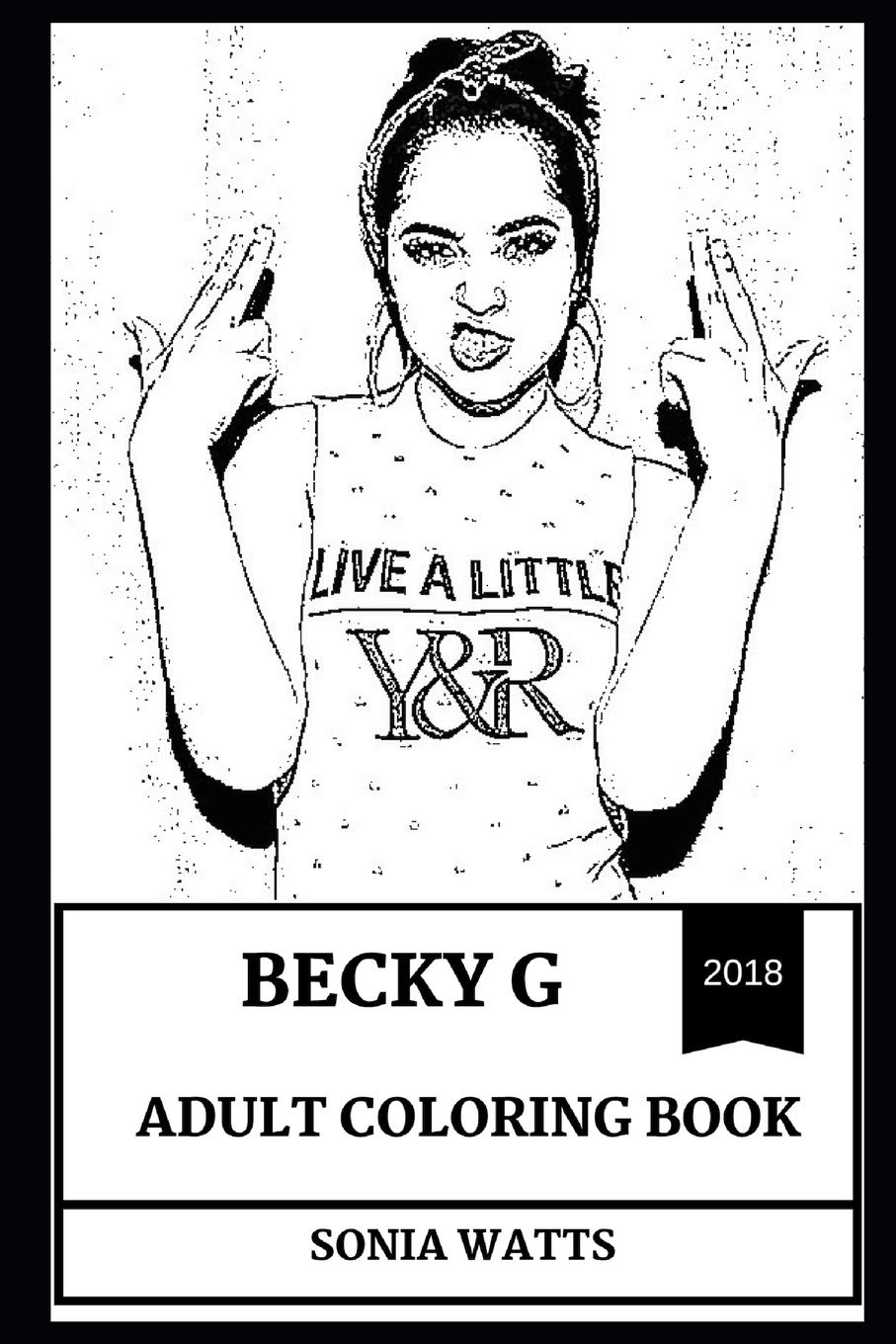 Becky g adult coloring book latin pop and hip hop star millennial talent and beautiful singer inspired adult coloring book becky g adult books paperback