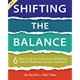Shifting the Balance: 6 Ways to Bring the Science of Reading into the Balanced Literacy Classroom