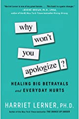 Why Won't You Apologize?: Healing Big Betrayals and Everyday Hurts Kindle Edition