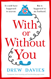 With or Without You: A poignant, heart-warming and heartbreaking page-turner