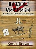 Shadow Vanadium Assassins: Grand Theft Auto and Propoganda (Shadow V Assassin Series Book 3)