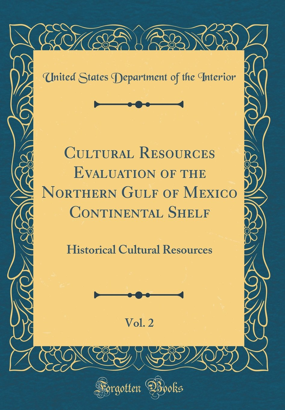 Download Cultural Resources Evaluation of the Northern Gulf of Mexico Continental Shelf, Vol. 2: Historical Cultural Resources (Classic Reprint) pdf