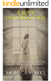 A Love Unforgotten: A collection of Historical and Christian Romance