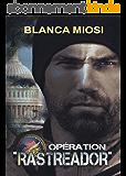 "OPÉRATION ""RASTREADOR"""