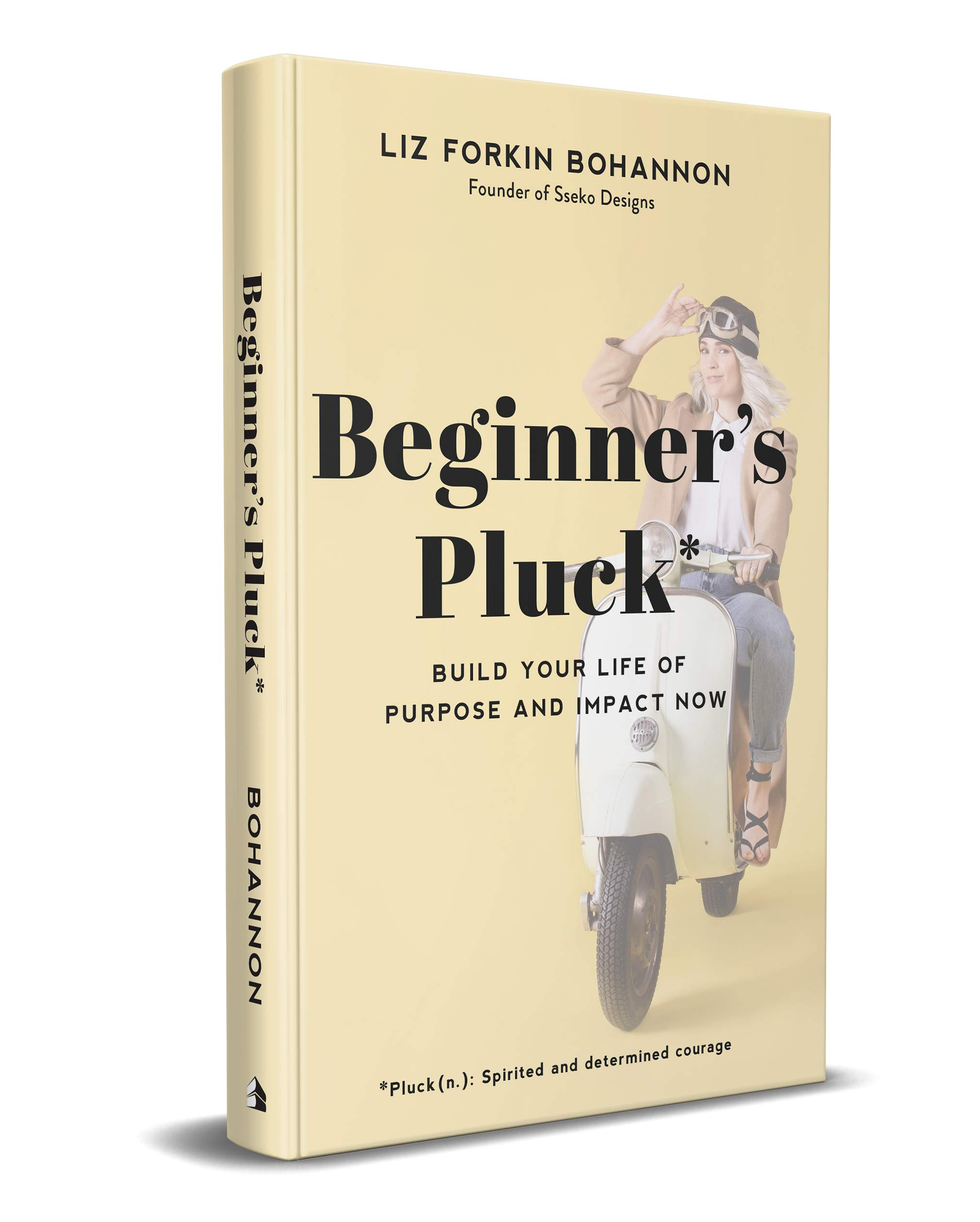 Beginner's Pluck: Build Your Life of Purpose and Impact Now by Baker Pub Group/Baker Books