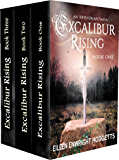 Excalibur Rising Books One Two and Three: An Arthurian Saga