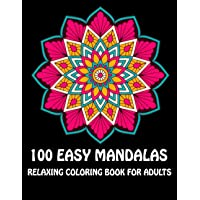 Image for 100 Easy Mandalas Relaxing Coloring Book for Adults: Relaxation with Easy and Fun Stress Relieving Mandala Coloring Pages for Beginner adult coloring books