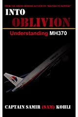 Into Oblivion: Understanding #MH370 Kindle Edition