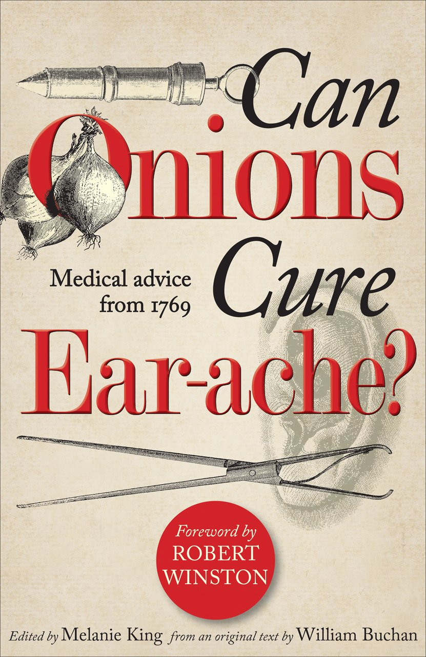 Can Onions Cure Ear-Ache?: Medical Advice from 1769 ebook