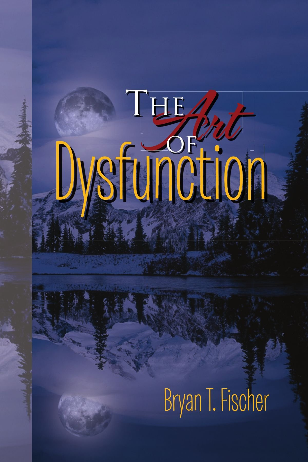 The Art of Dysfunction
