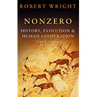 Nonzero: History, Evolution & Human Cooperation: The Logic