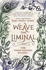 Weave the Liminal: Living Modern Traditional Witchcraft Paperback