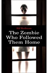 The Zombie Who Followed Them Home Kindle Edition