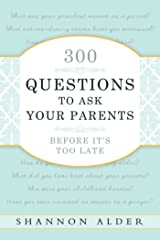 300 Questions to Ask Your Parents Before It's Too Late Kindle Edition